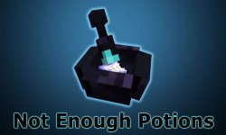 Мод Not Enough Potions