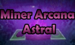 Мод Miner Arcana — Astral